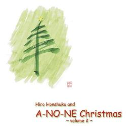A Not That Silent Night with Hiro Honshuku and A-NO-NE